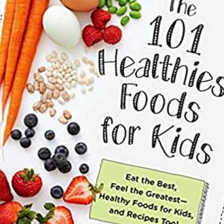 101 Recensione del libro di cucina sugli alimenti più sani per bambini